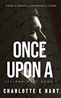 Once Upon A (The Stained Duet, #1)