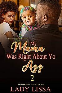 My Mama Was Right About Yo Azz 2