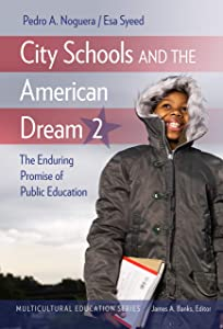 City Schools and the American Dream 2: The Enduring Promise of Public Education (Multicultural Education Series)