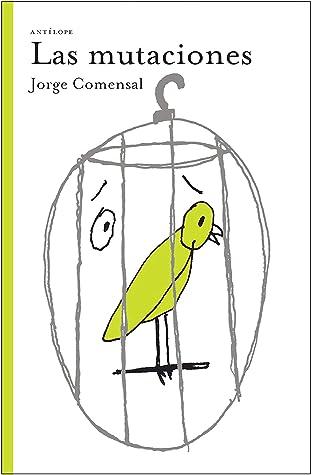 Las mutaciones by Jorge Comensal