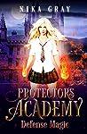 Defense Magic (Protectors Academy, #2)