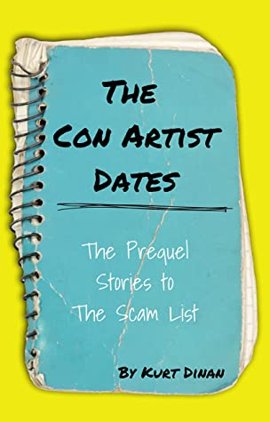 The Con Artist Dates: The Prequel Stories to The Scam List