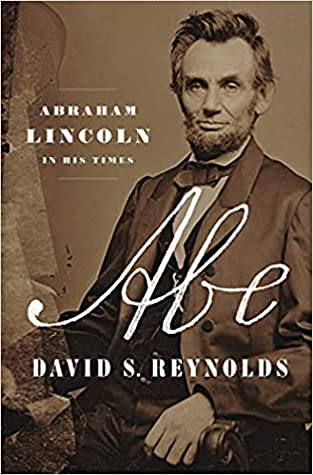 Abe: Abraham Lincoln in His Times