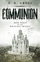 Communion (The Wolfgang Trilogy Book 3)