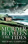 Murder Between the Tides: A British Mystery (The Devonshire Mysteries Book 3)