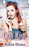 The Cake King (Sugar & Spice, #1)
