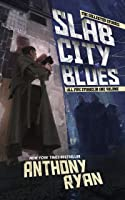 Slab City Blues: The Collected Stories (Slab City Blues, #1)