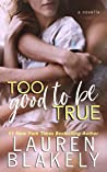 Too Good To Be True (One Love, #4.5)