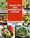 Vegan Diet and Intermittent Fasting: The Ultimate Weight Loss Diet Guide, Intermittent Fasting | Reset your Metabolism and Increase your Energy with Vegan Diet