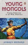Young Mongols: Forging Democracy in the Wild Wild East