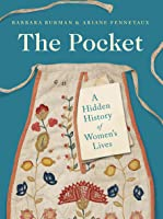 The Pocket: A Hidden History of Women's Lives, 1660–1900