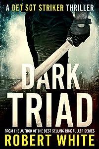 Dark Triad (A Det Sgt Striker Thriller #3)