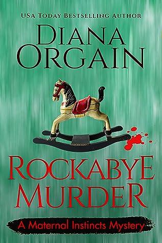 Rockabye Murder (Maternal Instincts Mystery, #8)