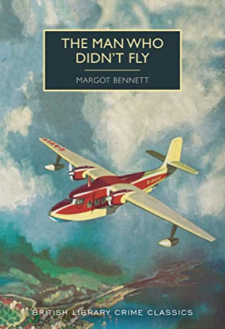 The Man Who Didn't Fly by Margot Bennett