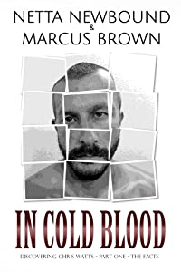 In Cold Blood: Discovering Chris Watts: The Facts - Part One