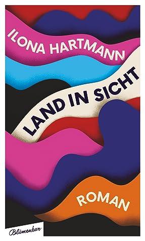 Land in Sicht by Ilona Hartmann