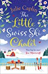 The Little Swiss Ski Chalet (Romantic Escapes #7)