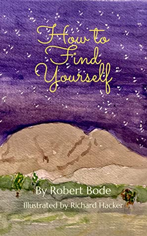 How To Find Yourself by Robert Bode