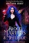 Blood Martinis & Mistletoe (Faery Bargains, #1.5)