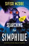 Searching for Simphiwe: And Other Stories