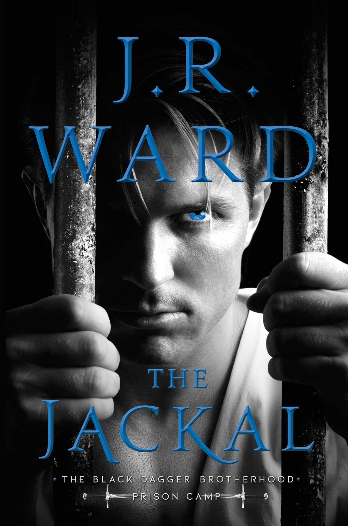 The Jackal (Black Dagger Brotherhood: Prison Camp, #1; Black Dagger Legacy, #5)
