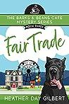 Fair Trade (Barks & Beans Cafe Cozy Mystery #3)