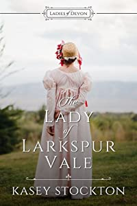 The Lady of Larkspur Vale (Ladies of Devon Book 2)
