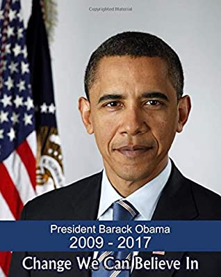 President Barack Obama - Change We Can Believe In: A Political Composition Notebook / Journal for Democrats