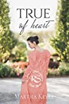 True of Heart (Regency Shakespeare Book 3)