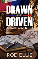 Drawn and Driven: My Haiti Adventure
