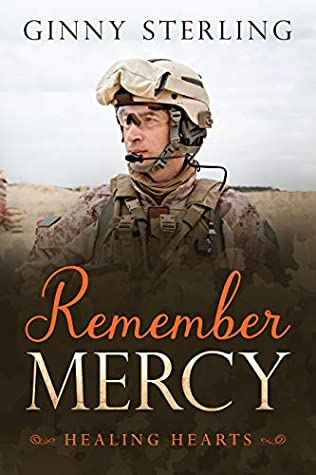 Remember Mercy: A Second Chance Military Romance (Healing Hearts Book 10)
