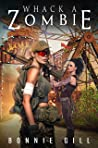 Whack A Zombie: A Zombie Apocalypse short story (Mary And Gina's Zombie Adventures Book 1)