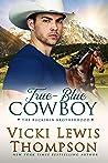 True-Blue Cowboy (The Buckskin Brotherhood, #4)