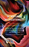 De-Whitening Intersectionality: Race, Intercultural Communication, and Politics