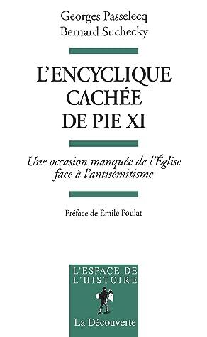 L'encyclique cachée de Pie XI (L'espace de l'histoire)