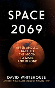 Space 2069: After Apollo: Back to the Moon, to Mars ... and Beyond