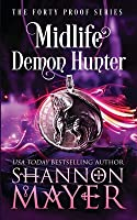 Midlife Demon Hunter: A Paranormal Women's Fiction Novel (The Forty Proof Series)