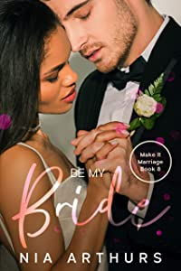 Be My Bride (Make It Marriage, #8)