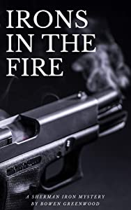 Irons in the Fire (Sherman Iron #1)