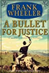 A Bullet For Justice (Westward Saga Western) (A Western Adventure Fiction)