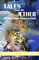 TALES from the AETHER The Best Short Stories of 2020