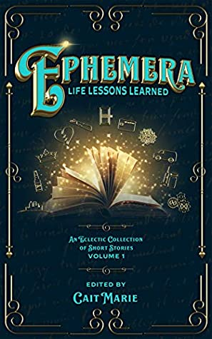 Ephemera: Life Lessons Learned
