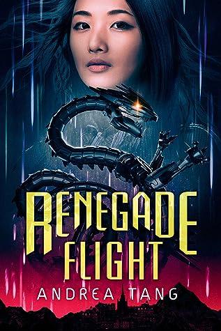 Renegade Flight by Andrea Tang