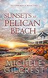 Sunsets At Pelican Beach (Pelican Beach #2)