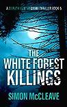 The White Forest Killings (DI Ruth Hunter #6)