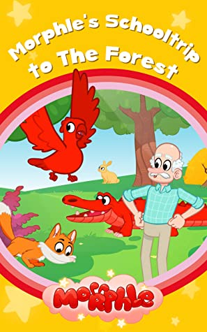 Morphle - Morphle's Schooltrip to The Forest - Educational Book for Kids - Picture Books for Children: My Magic Pet Morphle (Morphle and Friends 9)
