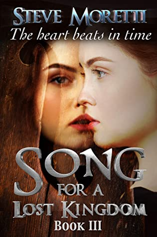 Song for a Lost Kingdom: The Heart Beats in Time (Song For A Lost Kingdom #3)