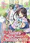 The Saint's Magic Power is Omnipotent (Light Novel) Vol. 1