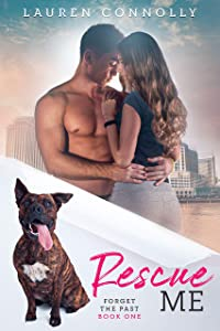 Rescue Me (Forget the Past Book 1)