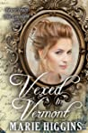 Vexed in Vermont (Yours Truly: The Lovelorn Book 12)